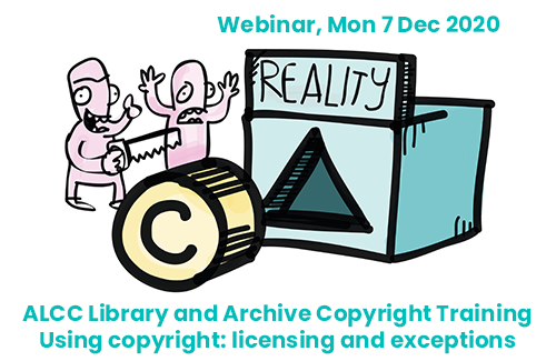A promotional image for a webinar with details of the event and a hand drawn cartoon image featuring a box with a triangular hole in it and a label that reads 'reality'. In front of the box is a cylinder with a copyright logo on it. To the left is two characters looking at the copyright cylinder and the triangular hole that represents the reality of dealing with copyright. One has their hands thrown up in the air in exclamation while the other holds a saw with the intention of changing the shape of the copyright cylinder to better fit the triangular hole in the reality box.
